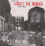 ACROSS THE BORDER - Was bleibt D-CD