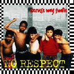 No Respect: Excuse My Smile CD